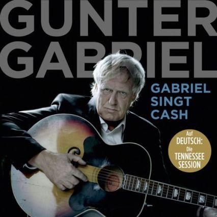 Gunter Gabriel - Gabriel singt Cash (2011)